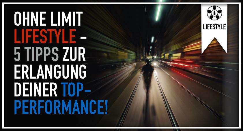 Ohne Limit Lifestyle - 5 Tipps zur Erlangung deiner Top-Performance!.001