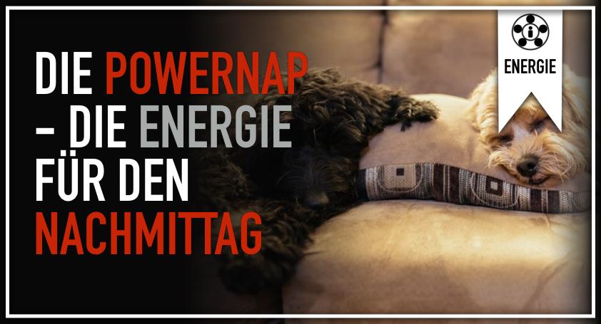 Die Powernap - Die Energie für den Nachmittag.001