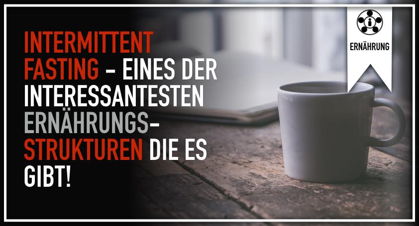 Intermittent Fasting - Eines der interessantesten Ernährungsstrukturen die es gibt!.001