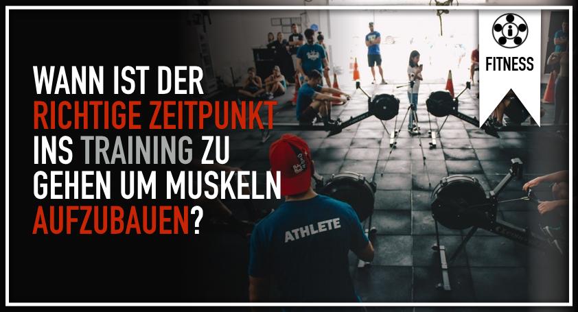 Wann ist der richtige Zeitpunkt ins Training zu gehen um Muskeln aufzubauen?.001