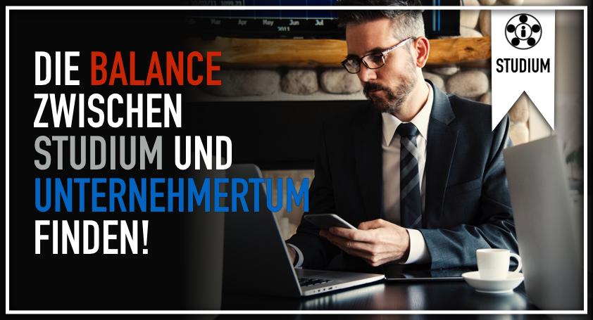 Die Balance zwischen Studium und Unternehmertum finden.001