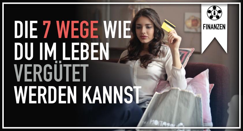 7 Wege Wie Du Im Leben Vergütet Werden Kannst.001